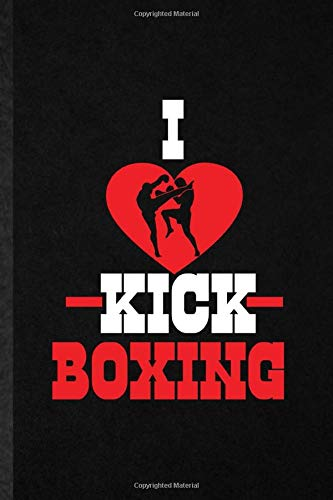 I Kick Boxing: Blank Funny Novelty Boxer Mma Fighter Lined Journal Notebook For Athletic Fighting, Inspirational Saying Unique Special Birthday Gift Idea Funniest Design