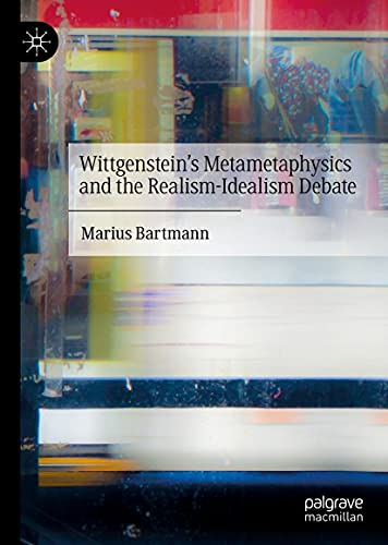 Book Cover for Wittgenstein's Metametaphysics and the Realism-Idealism Debate