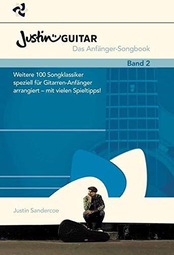 JustinGuitar.com - Das Anfänger-Songbook Band 2: Weitere 100 Klassiker, speziell für Gitarren-Anfänger arrangiert - mit vielen Spieltipps!