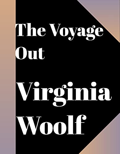 The Voyage Out (annotated) (English Edition)