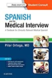 Spanish and the Medical Interview: A Textbook for Clinically Relevant Medical Spanish