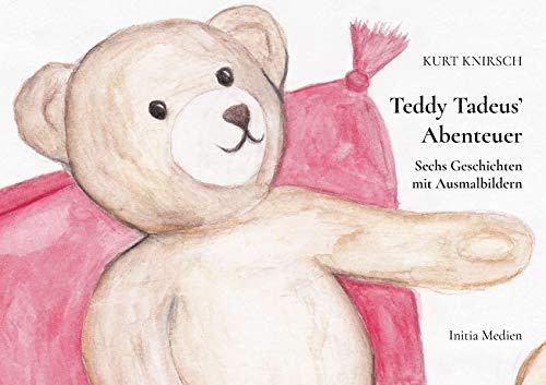Teddy Tadeus Abenteuer: Sechs Geschichten mit Ausmalbildern