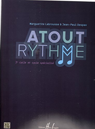 ATOUT RYTHME 3EME CYCLE ET CYCLE SPECIALISE --- FORMATION MUSICALE