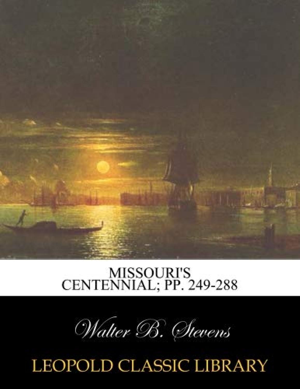 Missouri's centennial; pp. 249-288