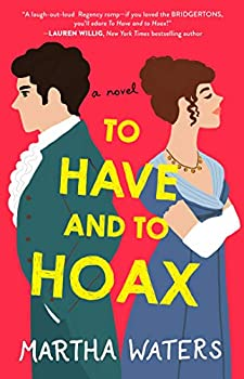 To Have and to Hoax  A Novel  The Regency Vows Book 1