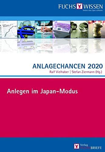 Anlagechancen 2020: Anlegen im Japan-Modus (German Edition)