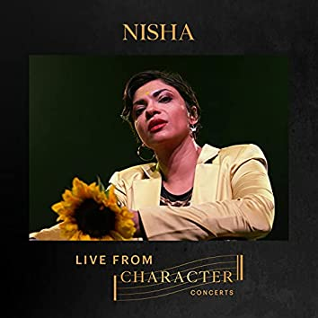 NISHA Live From Character Concerts
