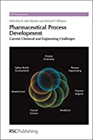 Pharmaceutical Process Development: Current Chemical and Engineering Challenges (Drug Discovery)