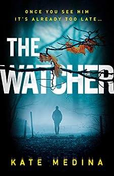 The Watcher by [Kate Medina]