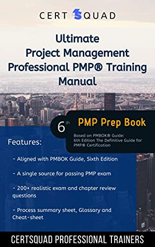 Ultimate Project Management Professional PMP Training Manual: Based on PMBOK Guide - 6th Edition. The Definitive Guide for PMP Certification (English Edition)