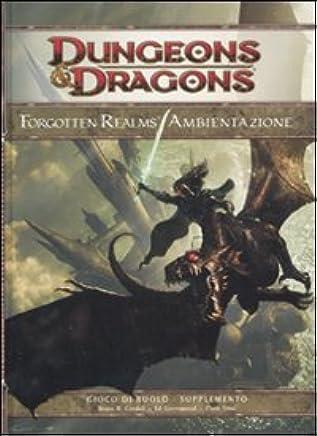 Dungeons & Dragons. Forgotten Realms. Ambientazione. Ediz. illustrata