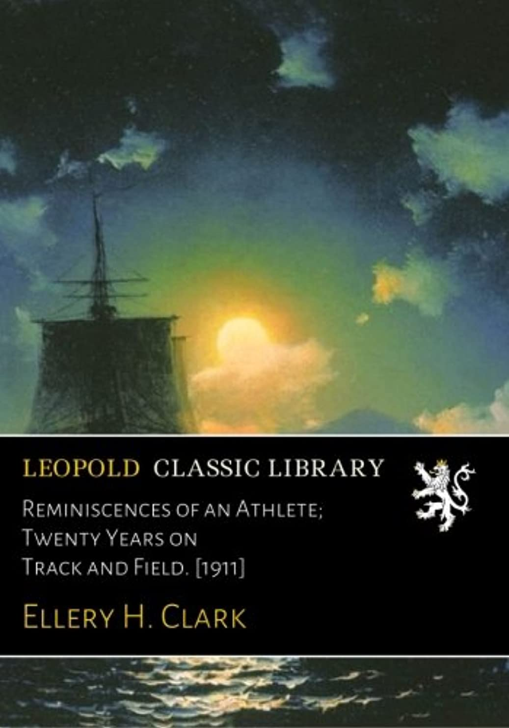 味付け愛人細胞Reminiscences of an Athlete; Twenty Years on Track and Field. [1911]