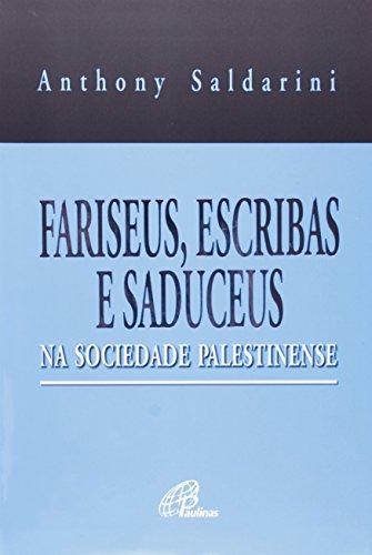 Fariseus, Escribas e Saduceus na Sociedade Palestinense