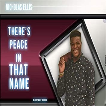 Theres Peace In That Name