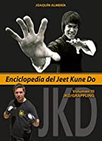 Enciclopedia del Jeet Kune Do III : JKD-Grappling