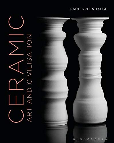 Compare Textbook Prices for Ceramic, Art and Civilisation  ISBN 9781474239707 by Greenhalgh, Paul