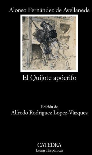 El Quijote apócrifo (Letras Hispánicas)