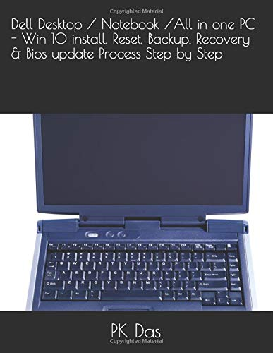 Dell Desktop / Notebook /All in one PC - Win 10 install, Reset, Backup, Recovery & Bios update Process Step by Step