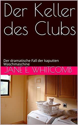 Der Keller des Clubs: Der dramatische Fall der kaputten Waschmaschine - eine Erotik-Geschichte