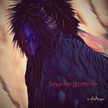 Save Me Blame Me