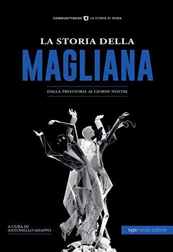 La storia della Magliana. Dalla preistoria ai giorni nostri