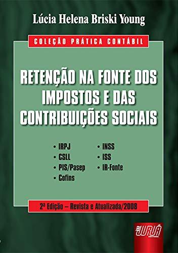 Retenção na Fonte das Contribuições Sociais - Coleção Prática Contábil