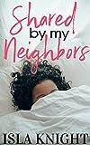 Shared By My Neighbors: A MFM, Instalove, Curvy BWAM Short (English Edition)
