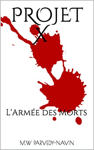 PROJET X: L'Armée des Morts (French Edition)