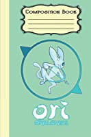 Ori and the Will of the Wisps Notebook: Ori and the Will of the Wisps Fanart...Diary For student, kids, children, school ... 6x9 inches (114 Pages)