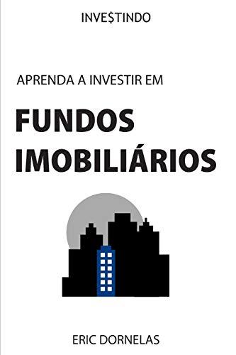 Aprenda a Investir em Fundos Imobiliários: 4