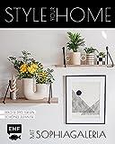 Style your Home mit sophiagaleria: Deko und DIYs für ein schönes Zuhause: Saisonale Projekte mit Twisted Candles, Trockenblumen, Wandgestaltung und mehr