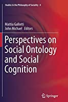 Perspectives on Social Ontology and Social Cognition (Studies in the Philosophy of Sociality)