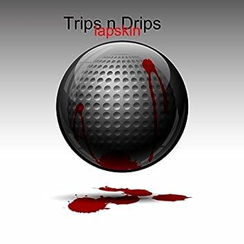 Trips n Drips