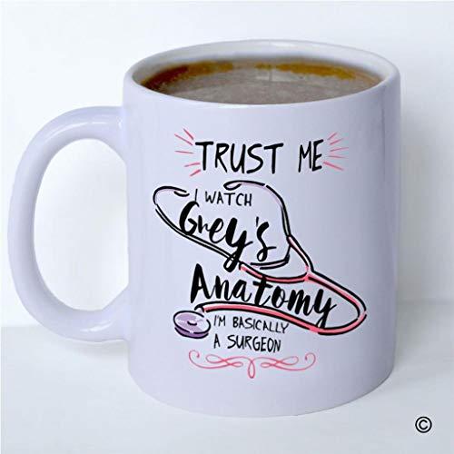 N\A Taza de café Confía en mí, Veo la anatomía de Grey, básicamente Soy un Cirujano, Taza de cerámica Blanca Personalizada para café, té, Leche