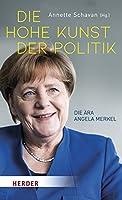 Die hohe Kunst der Politik: Die Aera Angela Merkel