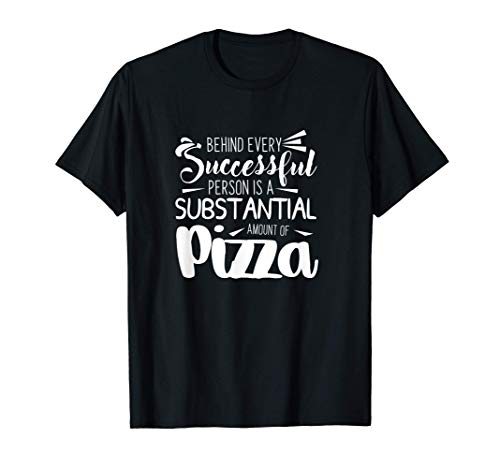 Substantial Amount Of Pizza Design Pizza Pie Party Lover T-Shirt