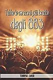 Tutte le canzoni più brutte degli 883: Libro e regalo divertente per fan degli 883. Tutte le canzoni di Max Pezzali sono stupende, per cui all'interno c'è una bella sorpresa per i fans del gruppo