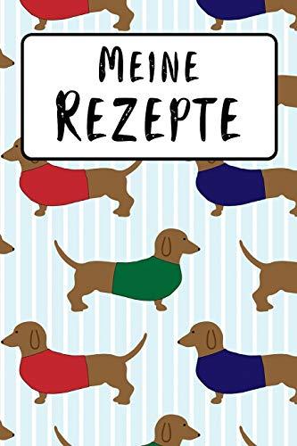 Meine Rezepte: Kochbuch zum selbst Gestalten für 50 eigene Kochrezepte & Rezeptideen   Dackel Hund   Rezeptbuch zum selber Schreiben   Zum Kochen & ... DIN A5   103 Seiten   Geschenk für Sie & Ihn