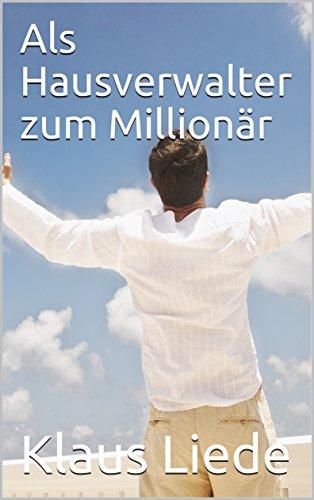 Als Hausverwalter zum Millionär