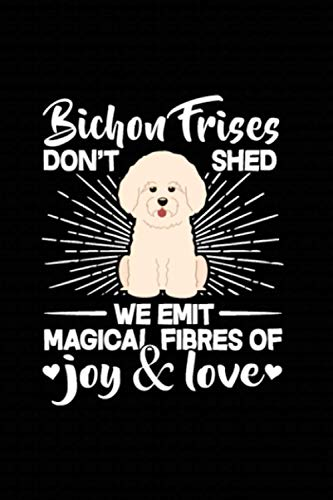 Bichon Frise Don't Shed We Emit Magical Fibres Of Joy And Love: Bichon Frise Family Meal Planner - Track And Plan Your Family Meals Weekly