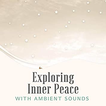 Exploring Inner Peace with Ambient Sounds