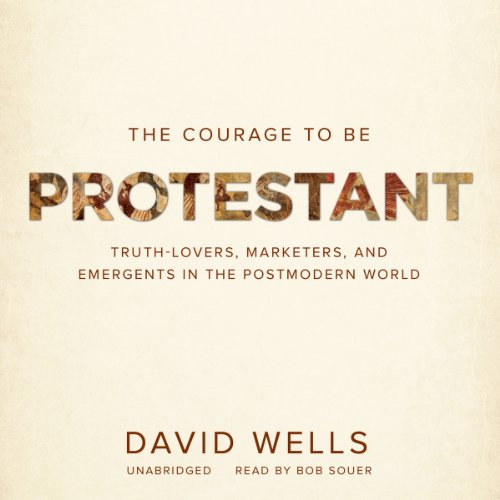 The Courage to Be Protestant audiobook cover art