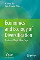 Economics and Ecology of Diversification: The Case of Tropical Tree Crops