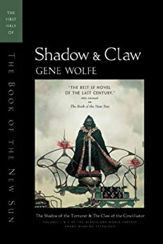 Shadow & Claw: The First Half of The Book of the New Sun by [Gene Wolfe]