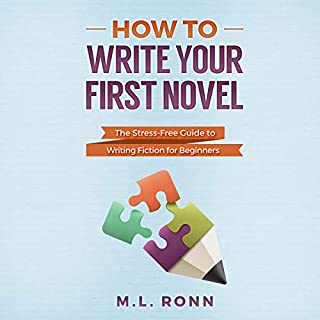 How to Write Your First Novel: The Stress-Free Guide to Writing Fiction for Beginners  cover art