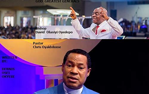 Pastor Chris Oyakhilome/Bishop David Oyedepo - God Greatest Generals