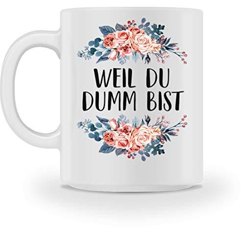 SwayShirt Blumen-Tasse mit Spruch Weil du dumm bist - Beleidigung/Schimpfwort/Geschenkidee für Büro - Tasse -M-Weiß