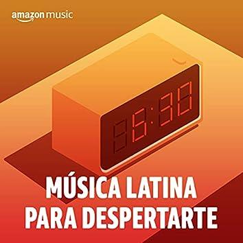 Música latina para despertarte
