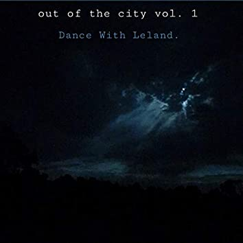 Out of the City, Vol. 1