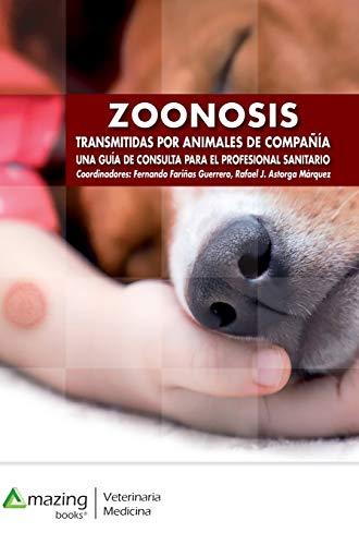 Zoonosis transmitidas por animales de compañía: Una guía de consulta para el profesional sanitario
